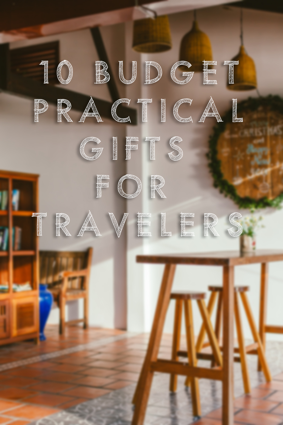 10 BUDGET PRACTICAL GIFTS FOR TRAVELERS FROM HANDZAROUND.jpg