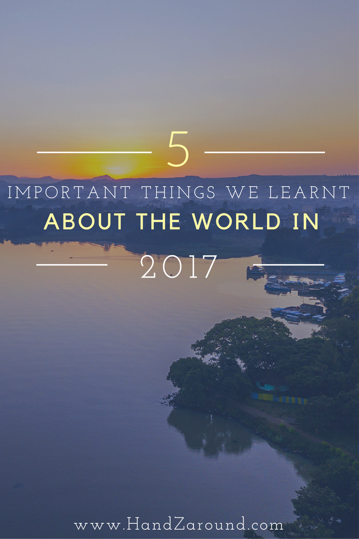 5 Important Things We Learnt About The World in 2017 HandZaround.png