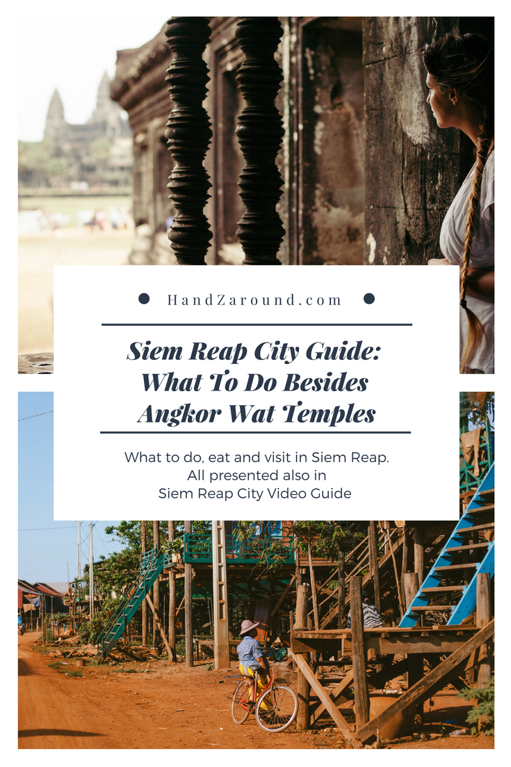 Siem Reap City Guide What To Do Besides Angkor Wat Temples | HandZaround.png