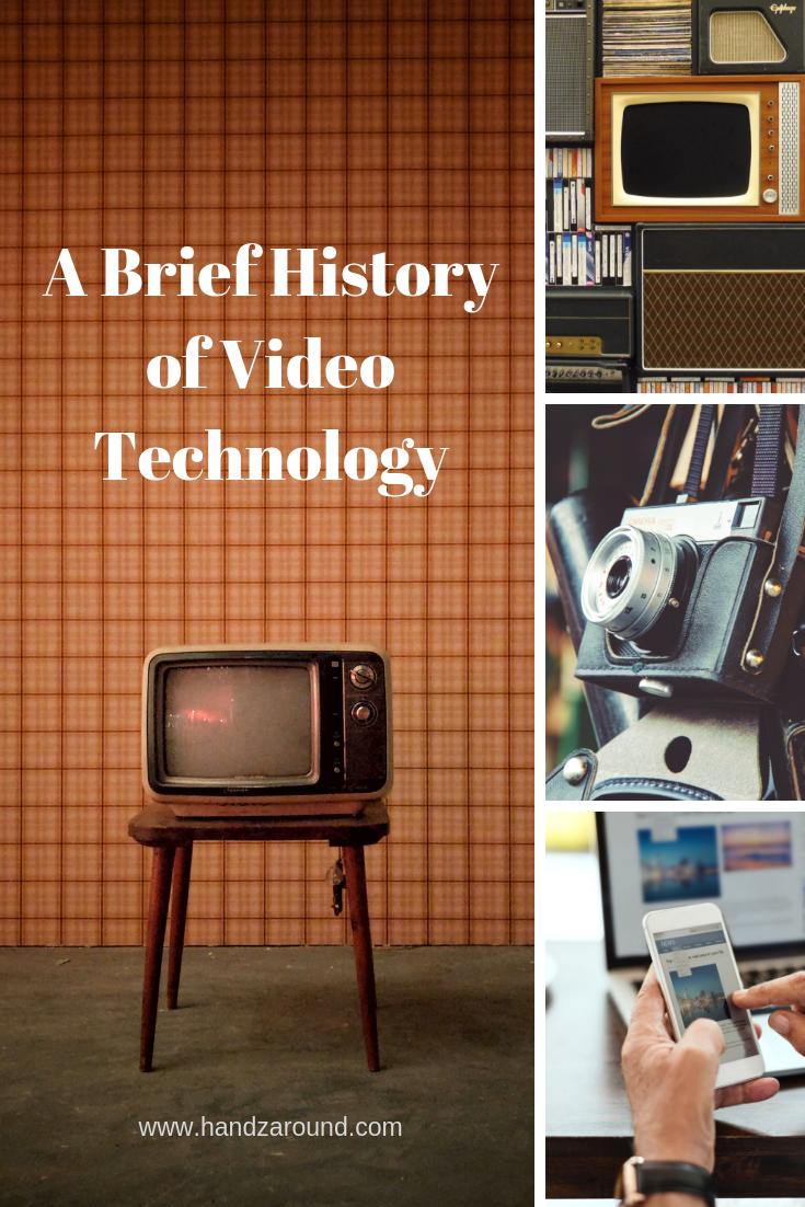 A brief History of video technology handzaround