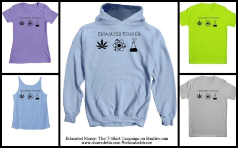 "Educated stoner: the book is a t-shirt campaign on bonfire, supporting the finishing of the book. Please visit "" sharon's campaign "" on bonfire to purchase."