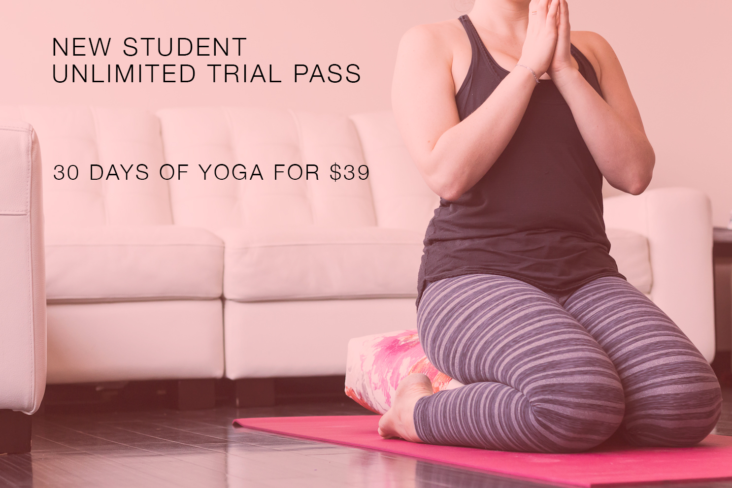 Yogalife unlimited trial pass for new students