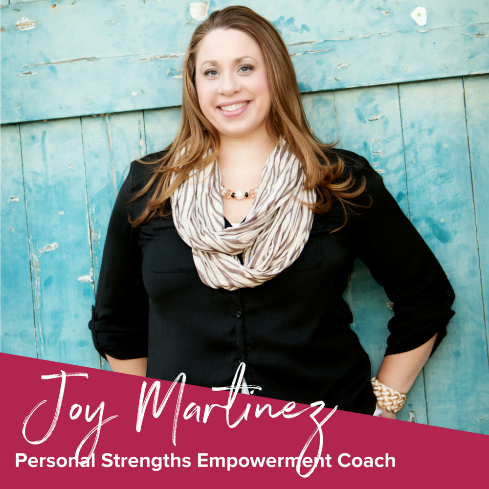 Joy Martinez - Personal Strengths Empowerment Coach