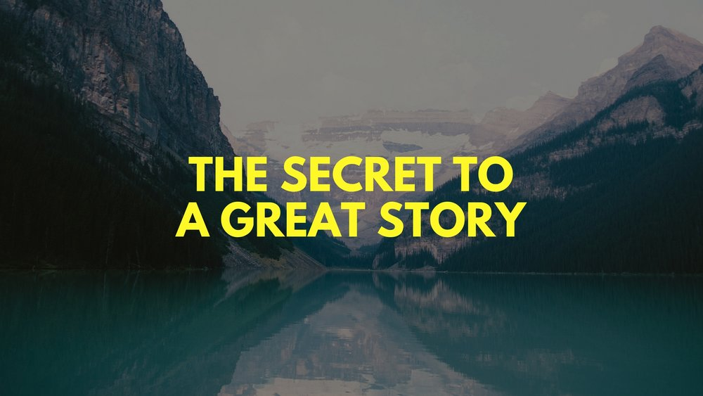 THE SECRET TO A GREAT STORY.jpg