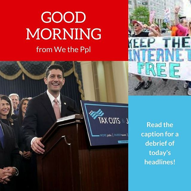 Good morning from We the Ppl! Here are some headlines to start your day.  The Congressional Republican's slow-and-steady approach to tax reform might finally prove some results. The New York Times reports that a consensus is within reach and we should be hearing about it next week, just a week short of their self-proscribed deadline of Christmas Eve. Net neutrality, the lack of bias in internet streaming services, is on the line as the Federal Communications Commission decides whether or not to repeal a crucial net law. A loss of net neutrality would mean an increase in the everyday cost of basic internet services and content. To fight this blatant removal of necessary freedoms, text NET to 384-387 and/or go to the link in our bio for more info. Finally, Alabama turned blue in an extremely close election. Post-election data finds that the black community was instrumental in Doug Jones's win. On the flip side, this Republican loss speaks to a deeper fracture within the party between the establishment and the populists. Zora will discuss all this and more in tomorrow's episode about the trends in Alabama. Don't forget to tune in to that on our iTunes or SoundCloud pages. That's all from us! Have a great day!