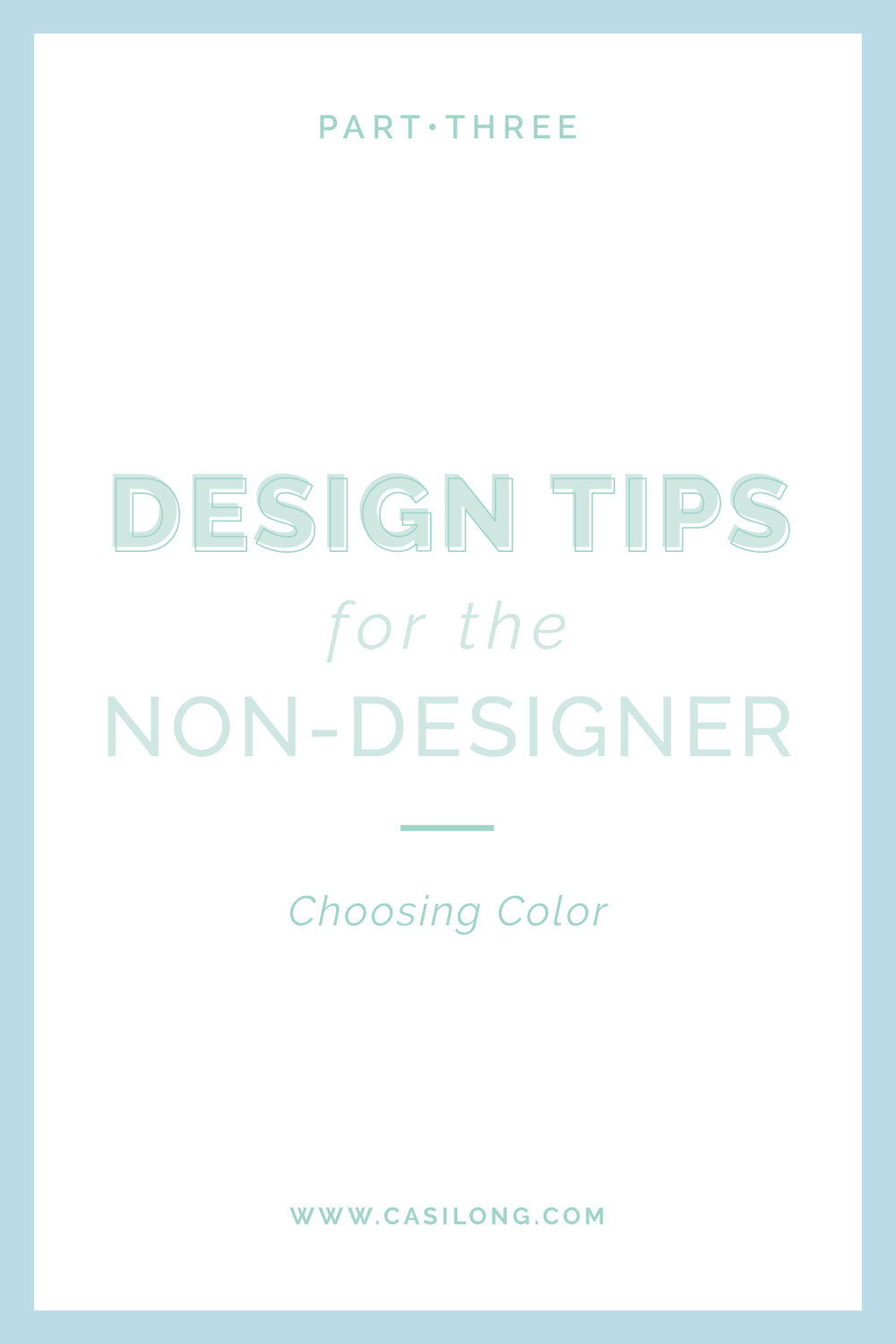 Design Tips for the Non-Designer Part 3 | Choosing Color | casilong.com/blog