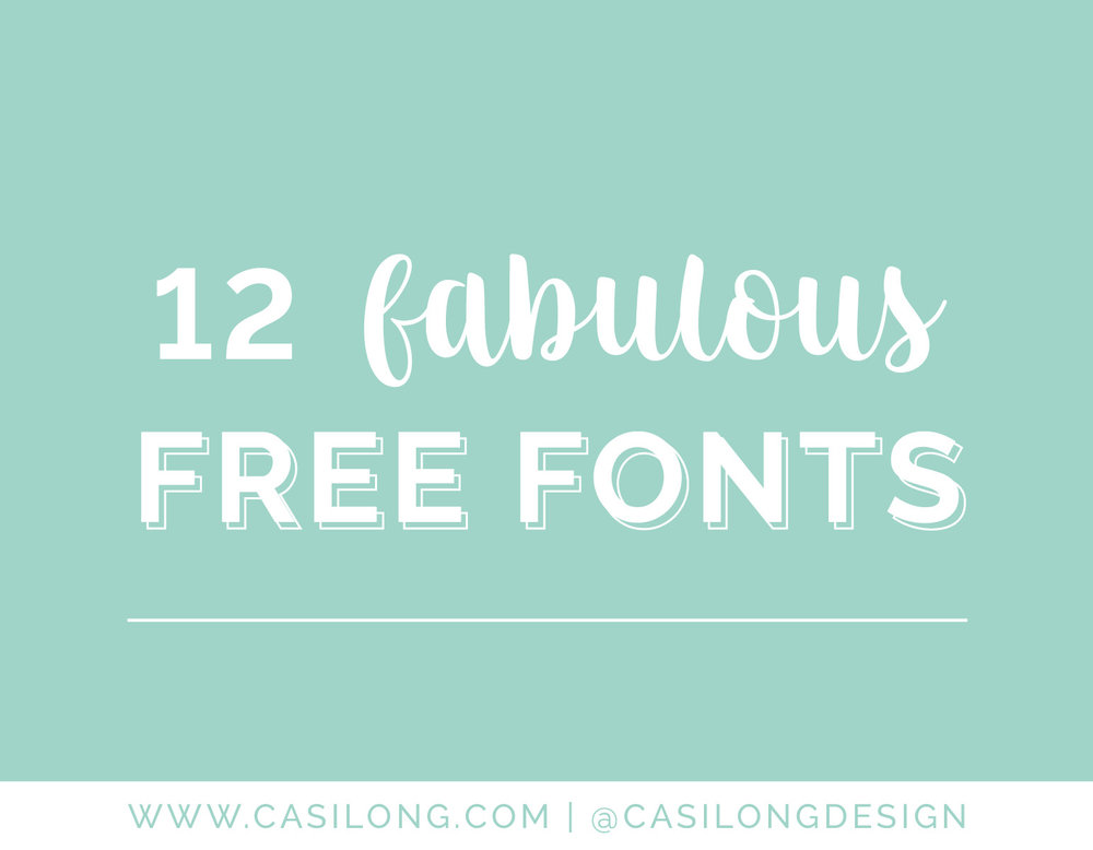 12 Fabulous Free Fonts | casilong.com/blog | #casilongdesign #fearlesspursuit