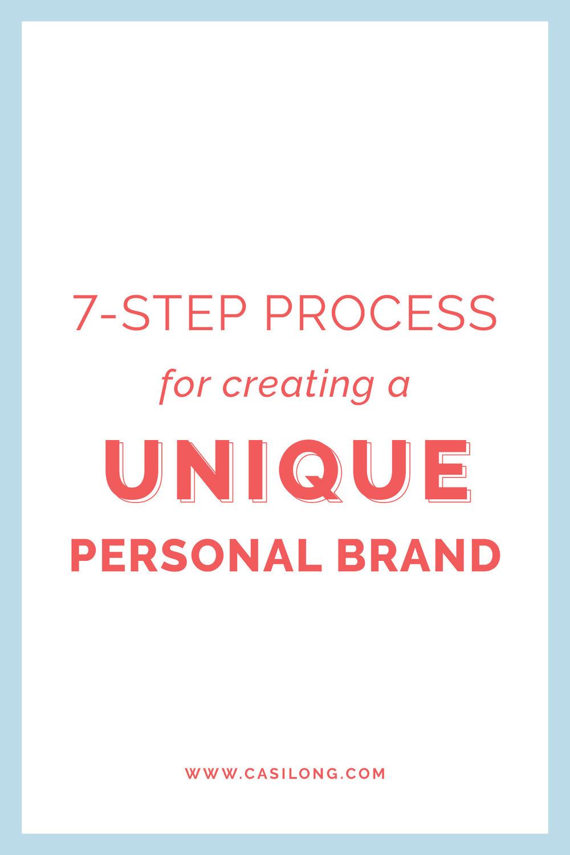 7 Step Process for Creating a Unique Personal Brand | casilong.com/blog | #casilongdesign #fearlesspursuit