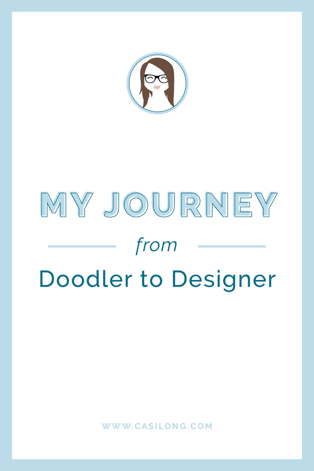 My Journey from doodler to designer | casilong.com/blog