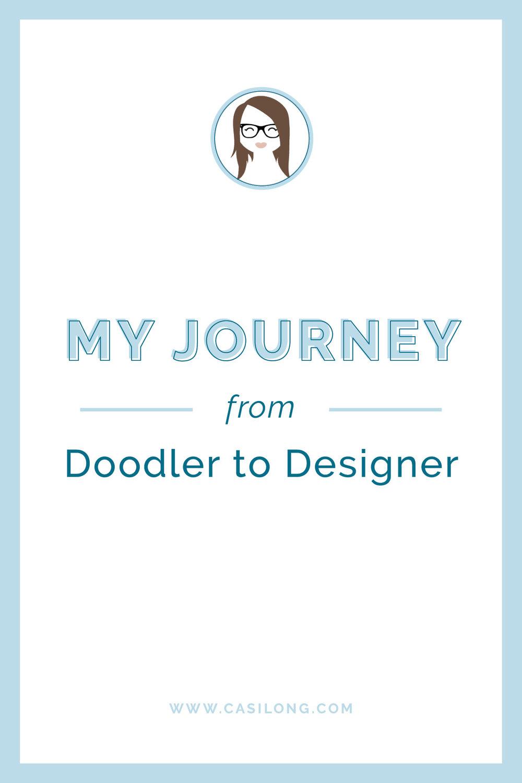 My Journey from doodler to designer | casilong.com/blog