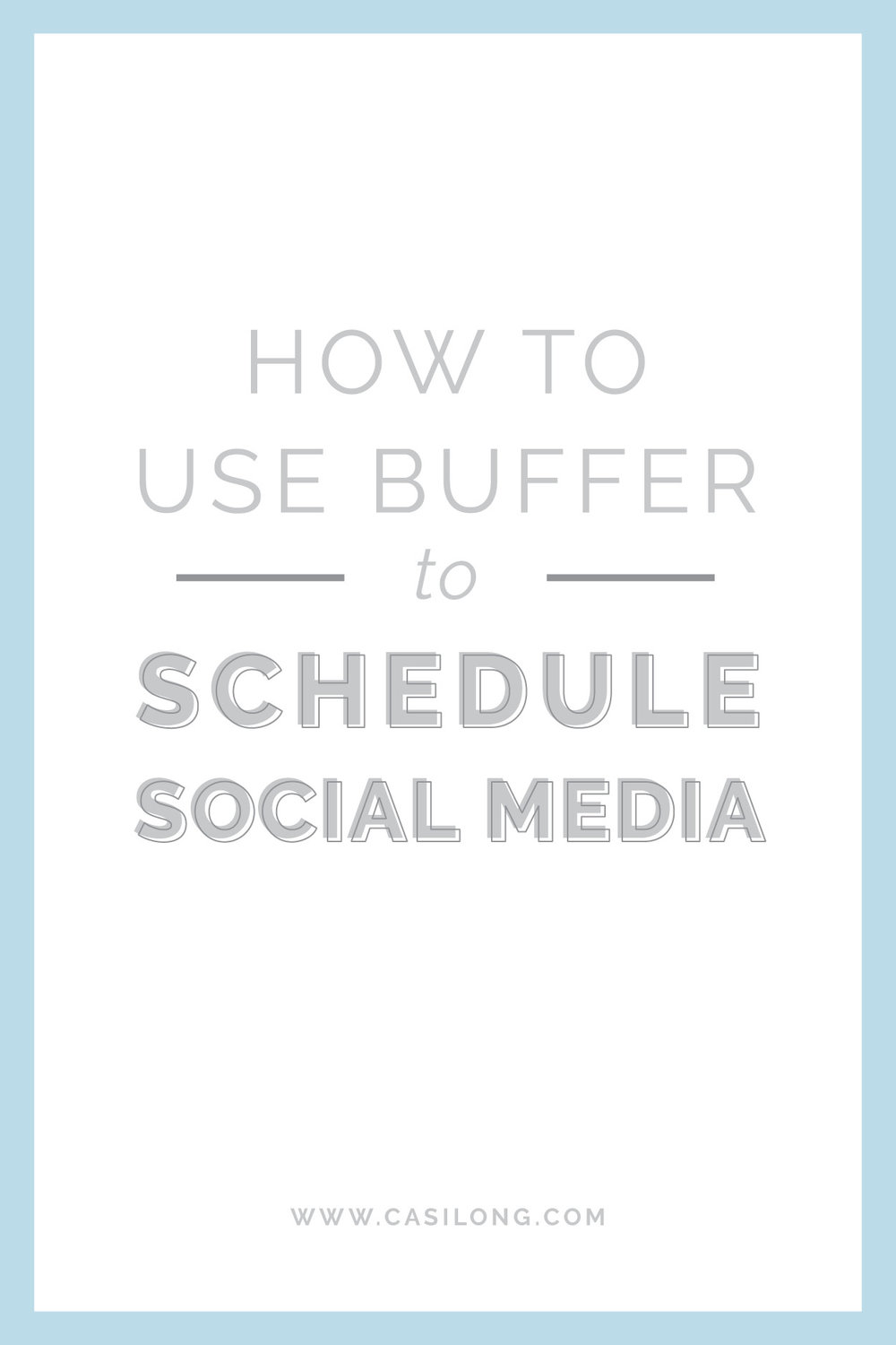 How to use buffer to schedule social media | casilong.com #casilongdesign #fearlesspursuit