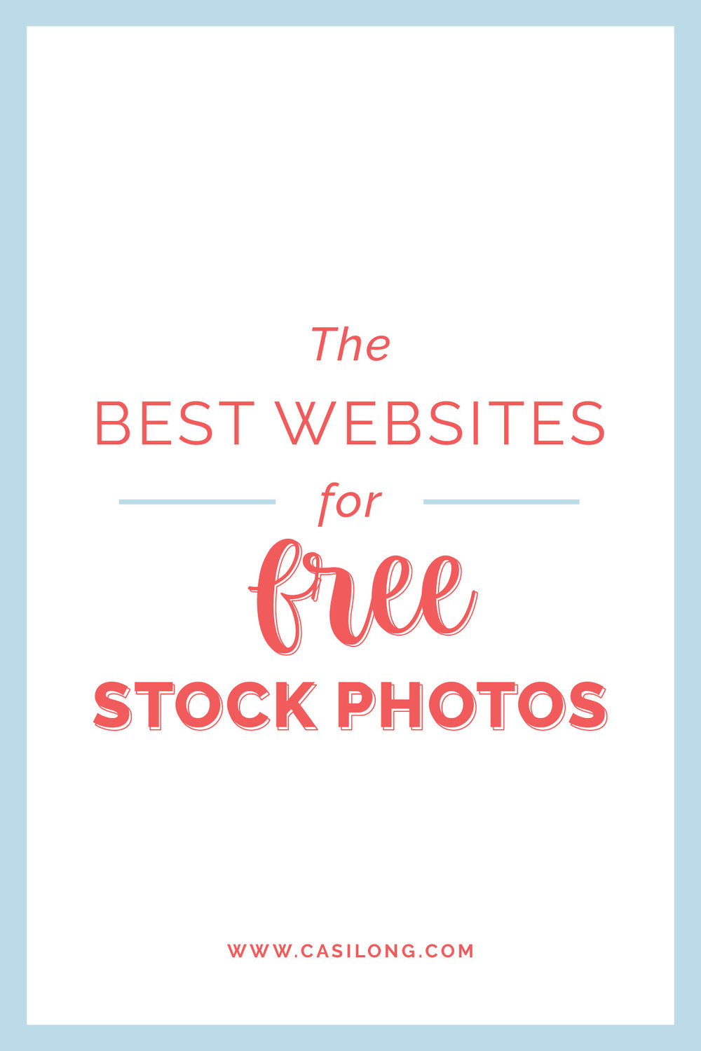 The Best Websites for Free Stock Photos | casilong.com #casilongdesign #fearlesspursuit