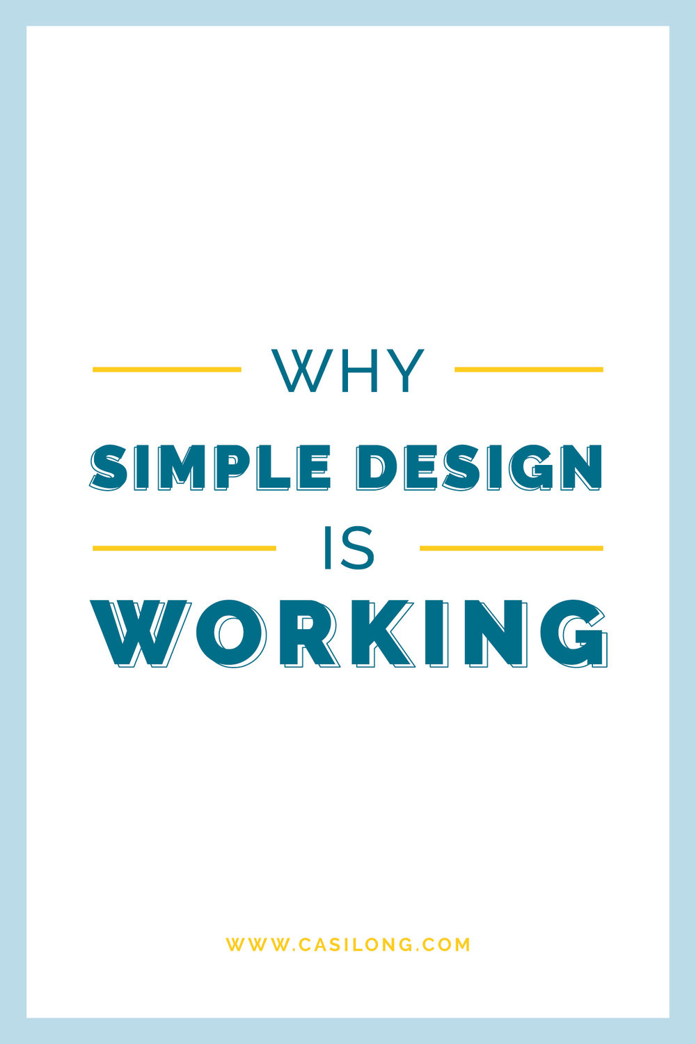 Why Simple Design is Working | casilong.com/blog