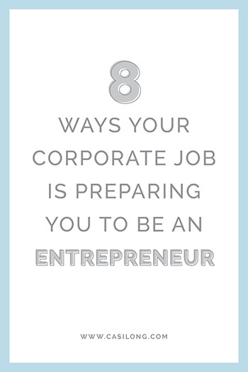 New_Blog8 Ways your Corporate Job is Preparing you to be an Entrepreneur