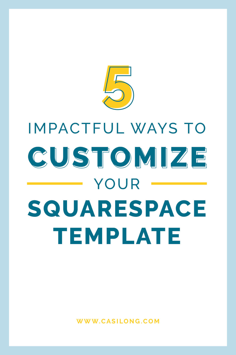 5 Impactful Ways to Customize your Squarespace Template | casilong.com/blog #casilongdesign