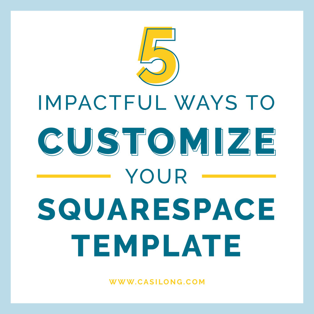 5 Impactful Ways To Customize Your Squarespace Template