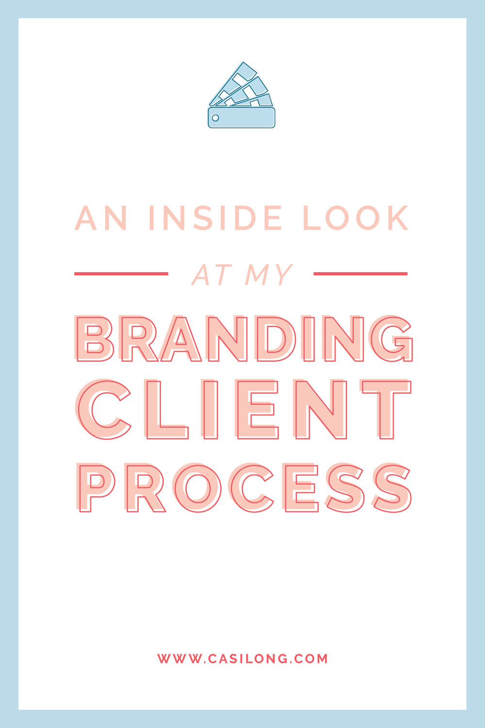 An Inside Look at my Branding Client Process | casilong.com/blog #casilongdesign.jpg