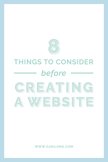 8 Things to Consider before Creating a Website | casilong.com/blog #casilongdesign