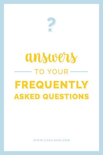 Answers to your Frequently Asked Questions | casilong.com/blog #casilongdesign