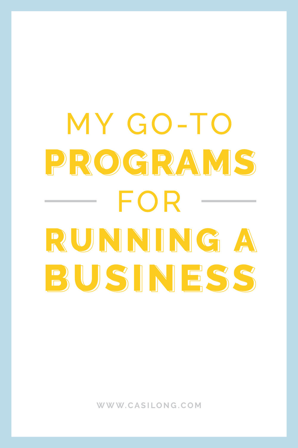 My Go-To Programs for Running a Business | On the Blog | casilong.com/blog #casilongdesign