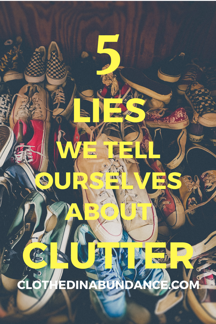 The 5 Biggest Lies We Tell Ourselves About Clutter