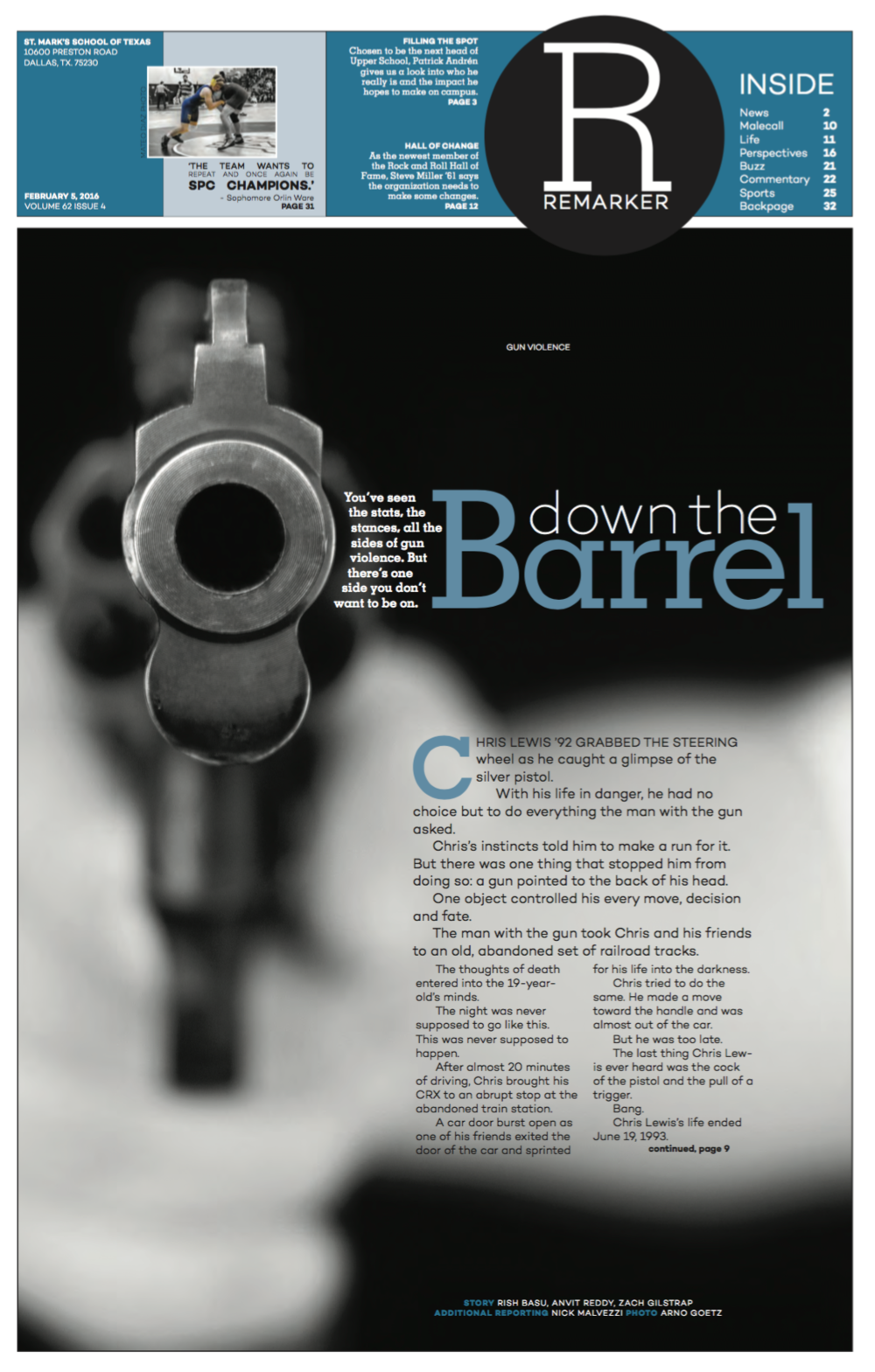 The visual-verbal photography on this cover really stands out — the in-your-face image of a pistol's barrel interacts well with the headline: down the barrel. For a controversial issue like gun violence, it was important that I include a powerful dominant visual, and this image helped the story come to life.   This page won first place for Page One Design in CSPA's Gold Circle Awards.