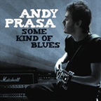 2016 Andy Prasa | Some Kind Of Blues Producer, Recording & Mix Engineer