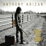 2017                        Anthony Krizan | Dust And Bone                               Recording & Mix Engineer