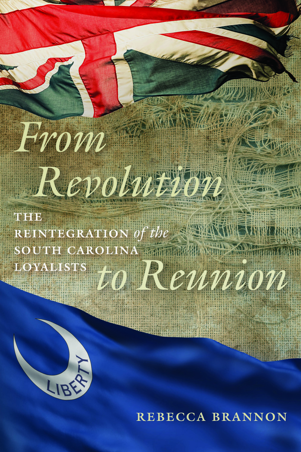 From Revolution to Reunion  (USC Press, 2016)