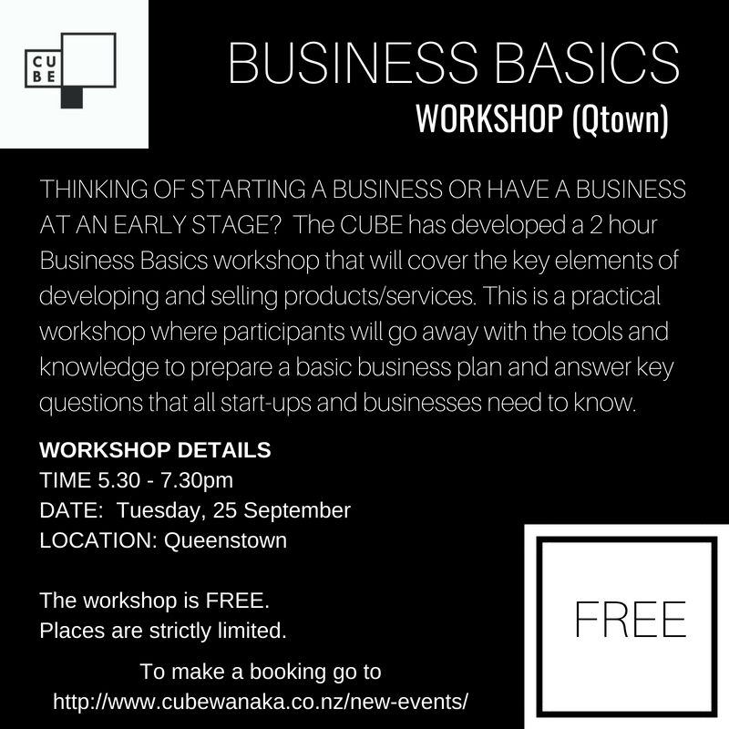 The CUBE is offering a FREE Business Basics Workshop In Queenstown on 25 September -  Click for more...
