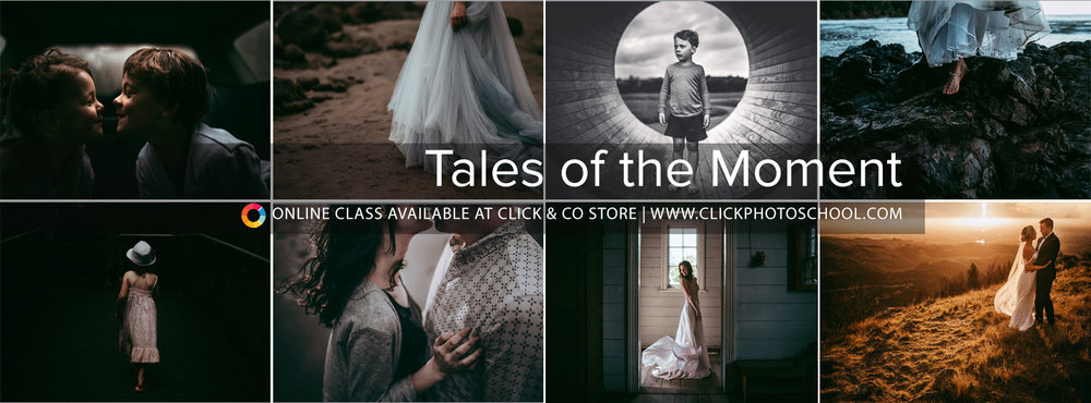 Tales of the Moment at  Click Photo School