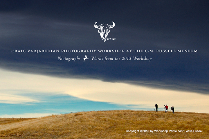 Cover for 2013 Workshop Album, Craig Varjabedian Photography Workshop at the C.M. Russell Museum, Great Falls, Montana