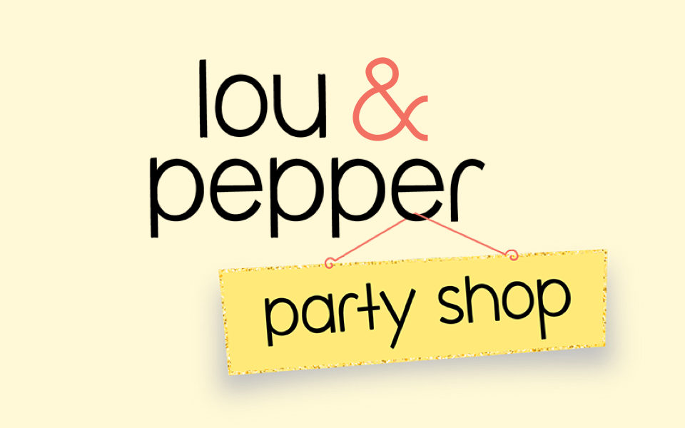 Lou & Pepper Party Shop: Coming soon