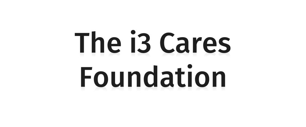 The i3 Cares Foundation