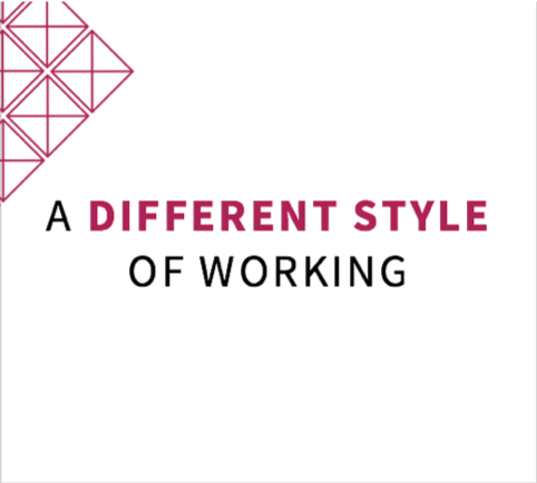 A different style of working