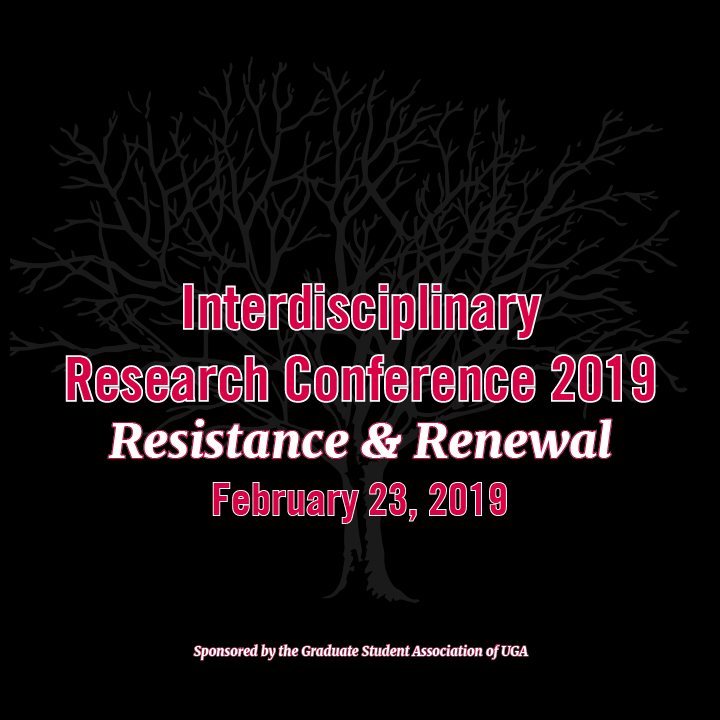 GSA is pleased to announce the theme for IRC 2019:Resistance and Renewal. - We welcome submissions from all members of the UGA graduate and professional student community as we come together to discuss ways that we are resisting, revising, re-envisioning, reinvigorating, and renewing the paradigms of our disciplines and the practices of higher education.