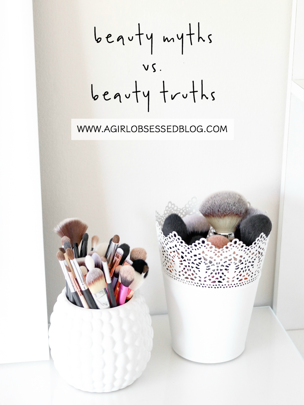 Beauty Myths vs. Beauty Truths | A Girl, Obsessed