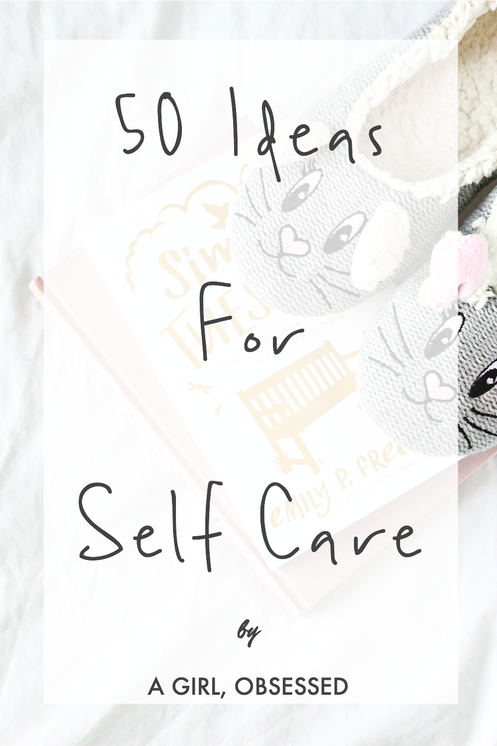 50 Ideas For Self Care | A Girl, Obsessed