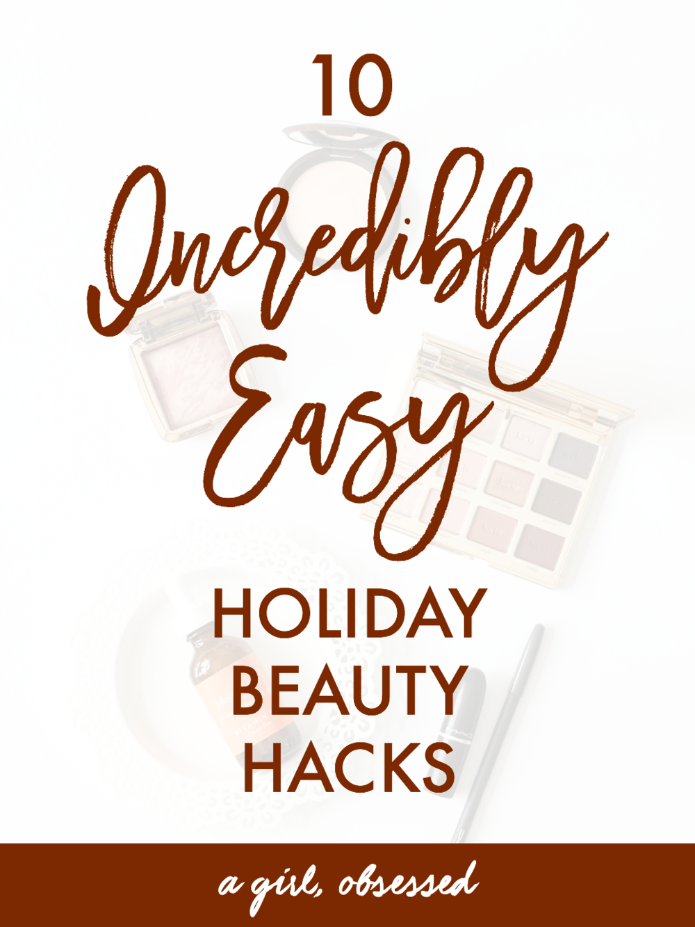 10 Easy Holiday Beauty Hacks | A Girl, Obsessed