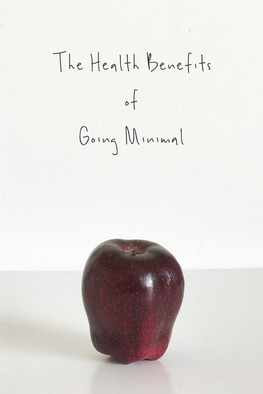 The Health Benefits Of Going Minimal | A Girl, Obsessed