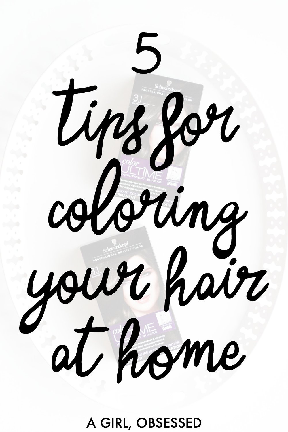 5 Tips For Coloring Your Hair At Home | A Girl, Obsessed