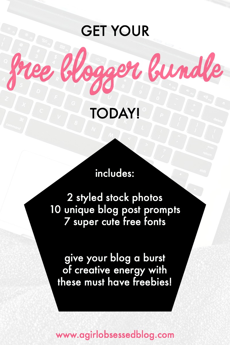 Get your FREE Blogger Bundle today from A Girl, Obsessed!