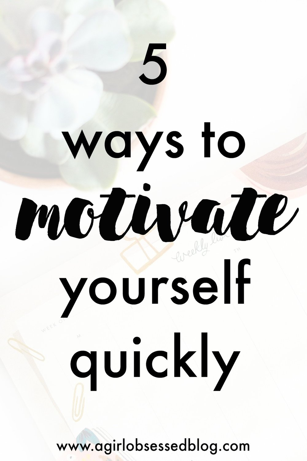 5 Ways To Motivate Yourself Quickly | A Girl, Obsessed