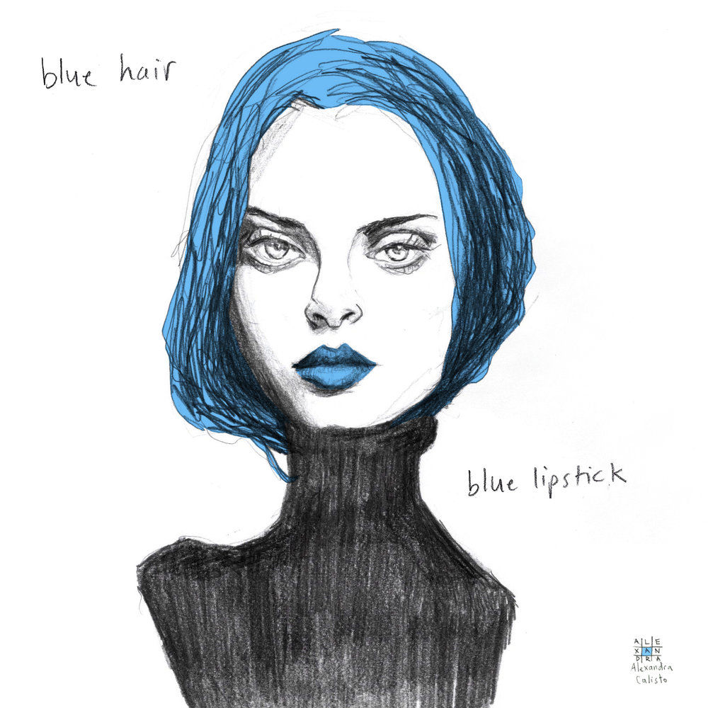 Blue Hair and Lipstick