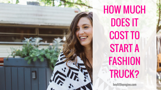 How Much Does It Cost to Start a Fashion Truck?