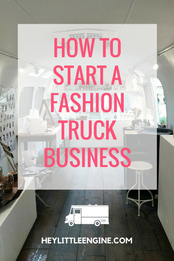 How to Start a Fashion Truck Business