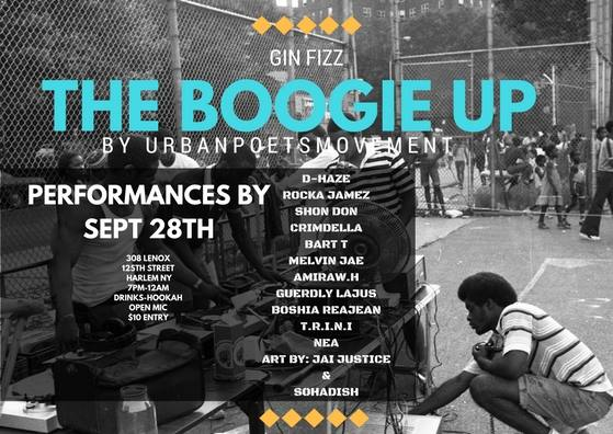 The Boogie Up   308 Lenox   125thst Harlem NY   7pm-12am   $10 Entry   Open Mic   Bar- Hookah