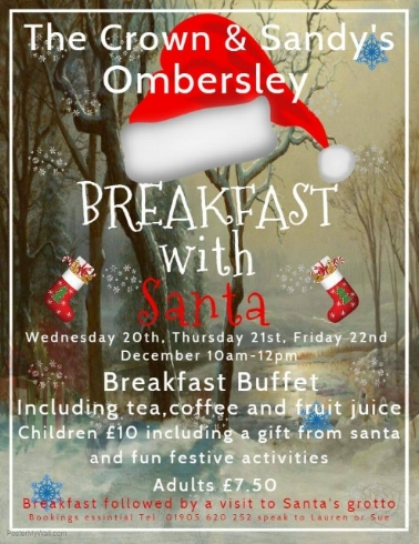 Breakfast with santa - Breakfast buffet with tea,coffee and fruit juice followed by trip to Santa's grotto to enjoy festive activities.Adults - £7Children - £10 (Including a gift) For bookings or enquiries please Tel: 01905 620252 and ask to speak to Lauren or Sue.