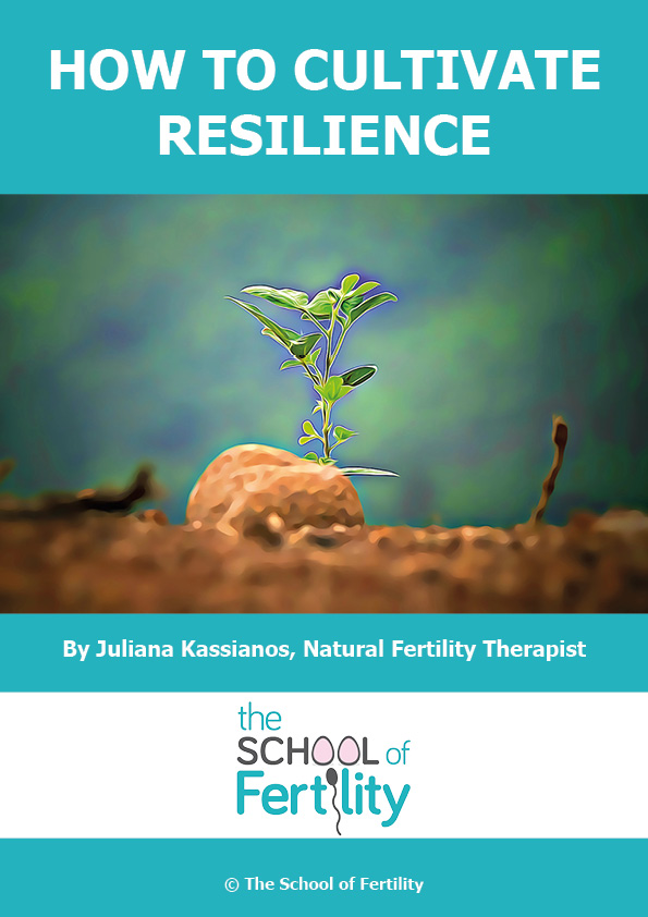 How to cultivate resilience (c) The School of Fertility.jpg