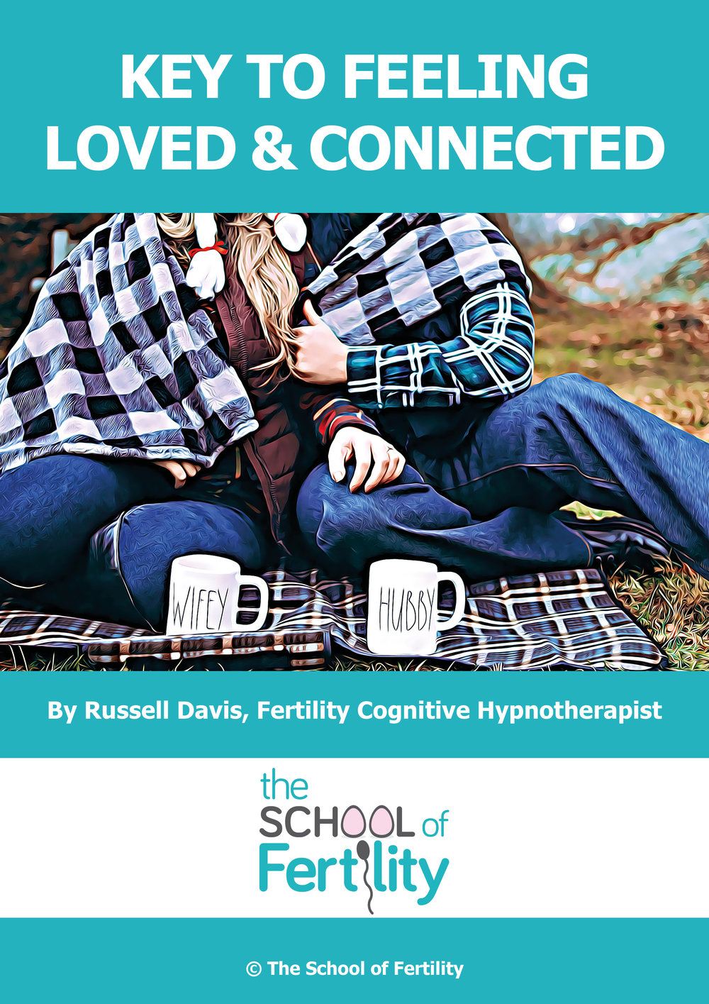 Key to feeling loved and connected (c) The School of Fertility